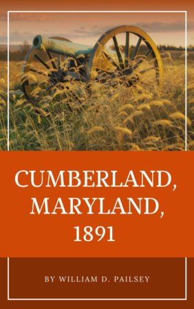 Cumberland, Maryland, 1891 by William D. Paisley