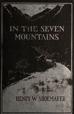 In the Seven Mountains by Henry Shoemaker